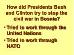 how did presidents bush and clinton try to stop the civil war in bosnia