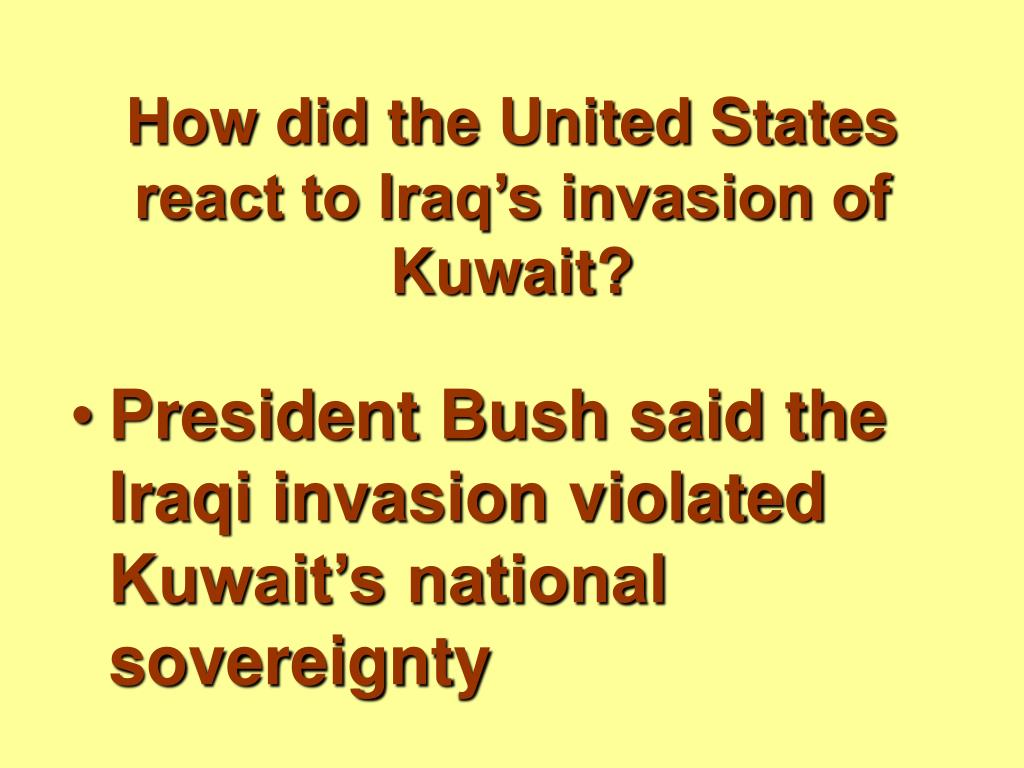 How did the United States react to Iraq's invasion of Kuwait?