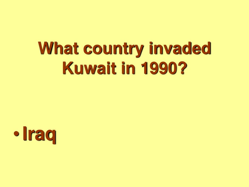 What country invaded Kuwait in 1990?