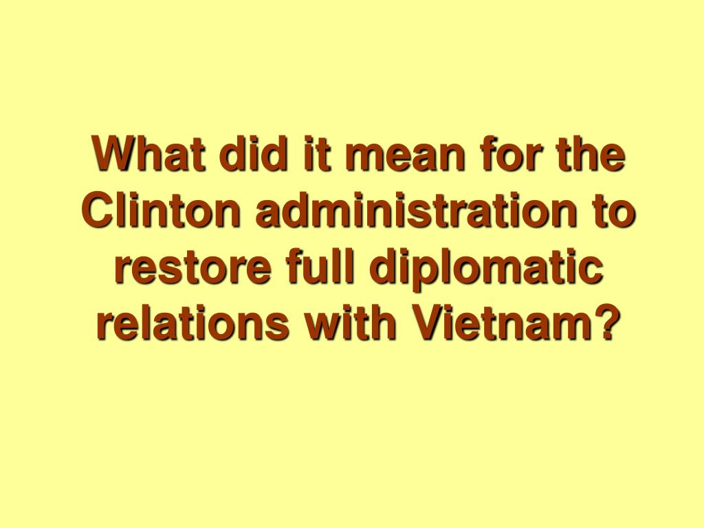 What did it mean for the Clinton administration to restore full diplomatic relations with Vietnam?