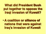 what did president bush put together to oppose the iraqi invasion of kuwait