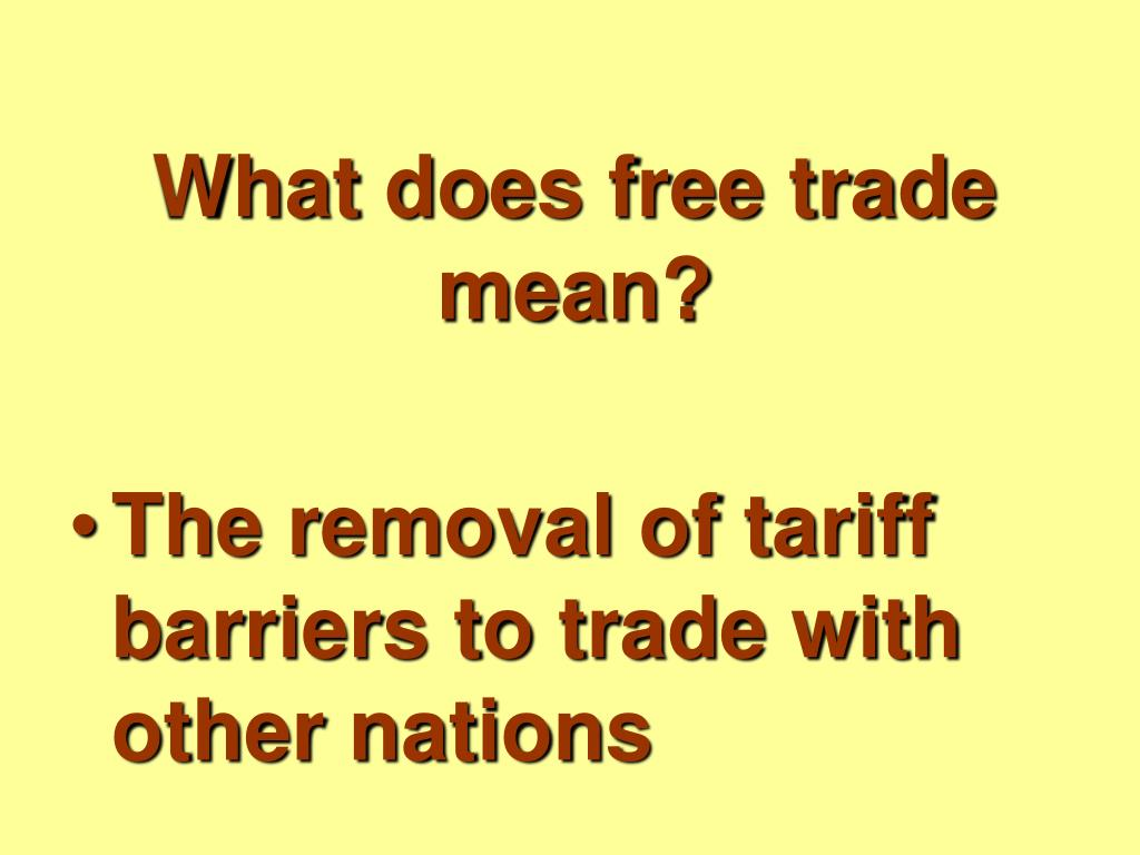 What does free trade mean?