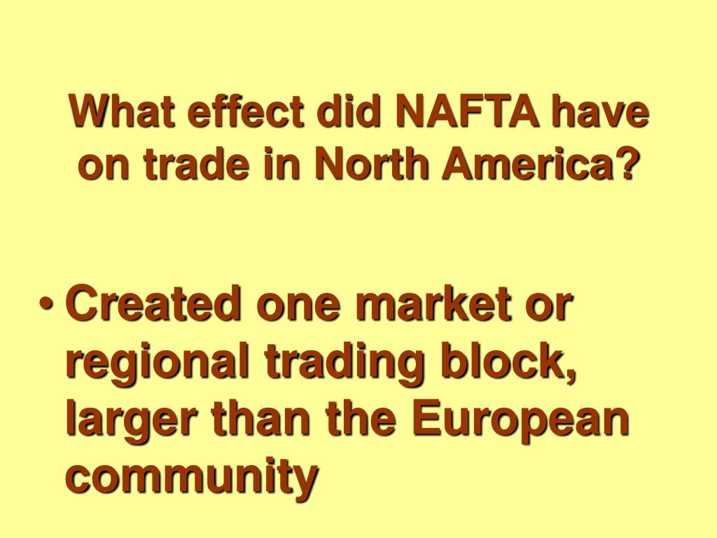 What effect did NAFTA have on trade in North America?