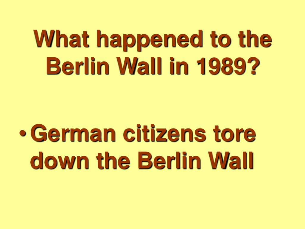What happened to the Berlin Wall in 1989?