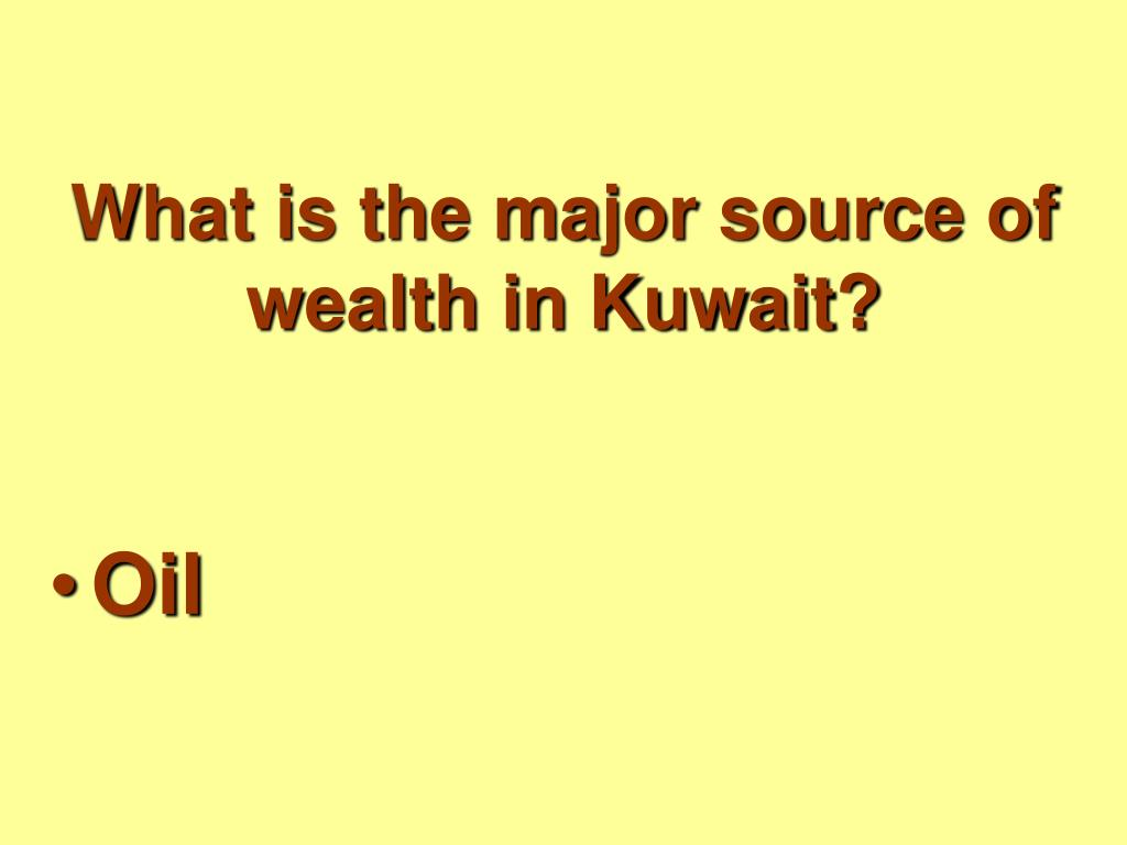 What is the major source of wealth in Kuwait?