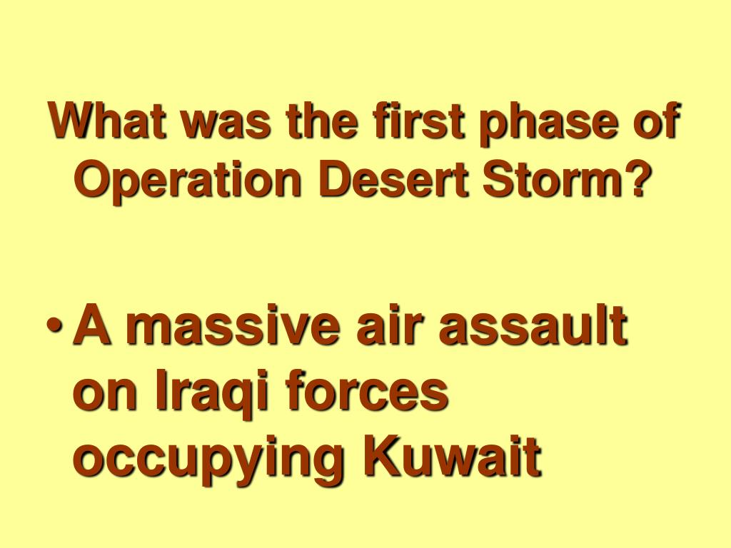 What was the first phase of Operation Desert Storm?