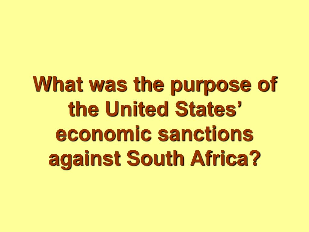 What was the purpose of the United States' economic sanctions against South Africa?