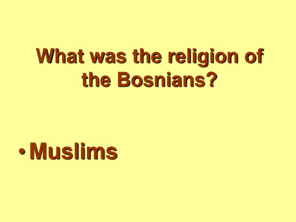What was the religion of the Bosnians?