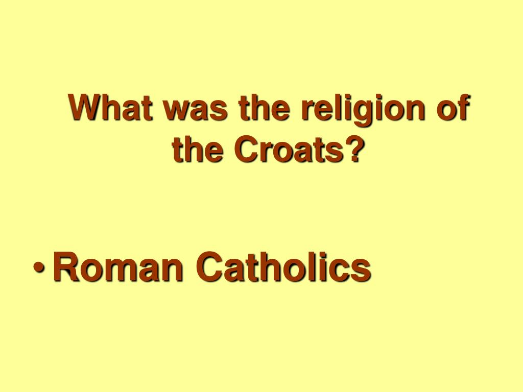 What was the religion of the Croats?