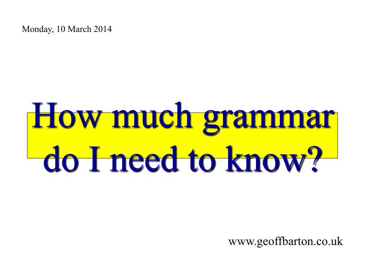how much grammar do i need to know n.