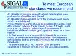 to meet european standards we recommend