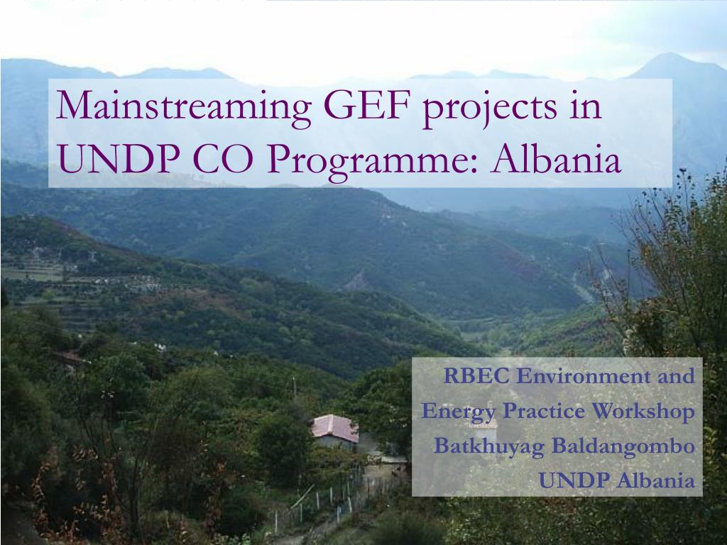 mainstreaming gef projects in undp co programme albania l.