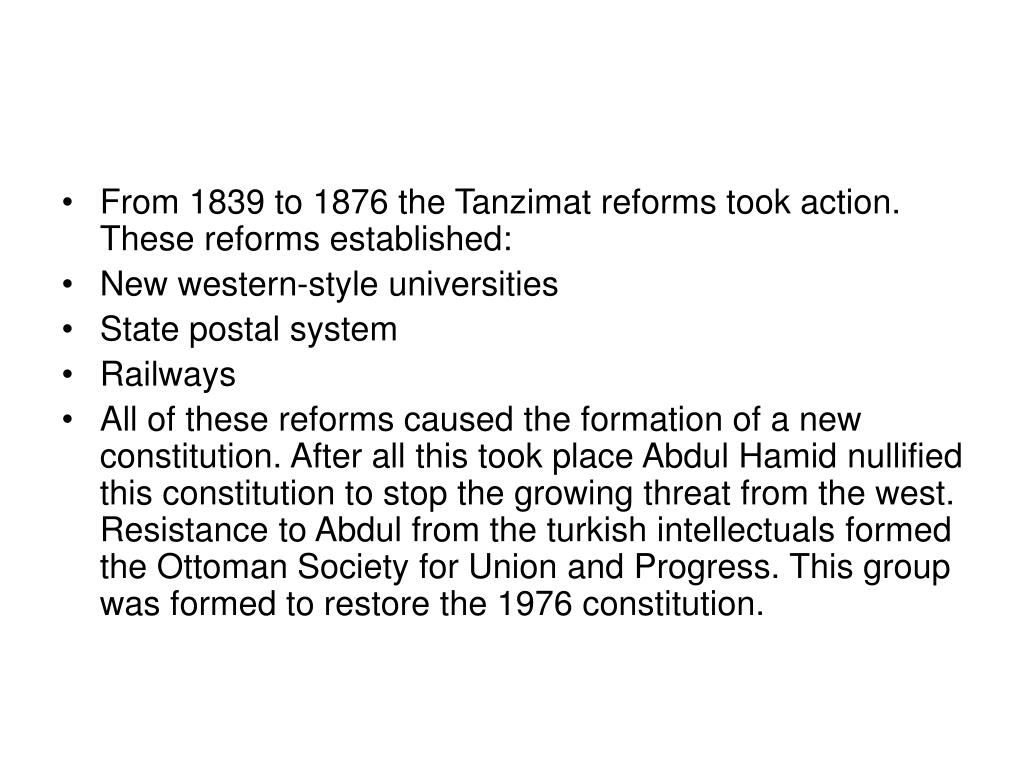 From 1839 to 1876 the Tanzimat reforms took action. These reforms established: