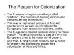 the reason for colonization