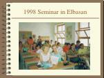 1998 seminar in elbasan