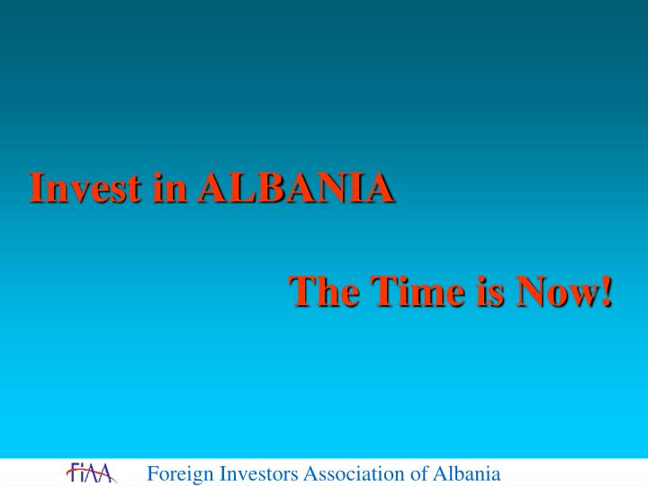 Invest in albania the time is now