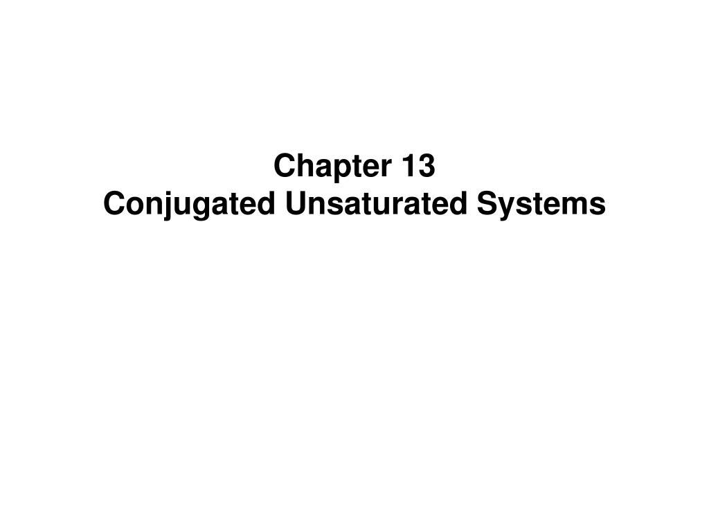 chapter 13 conjugated unsaturated systems l.