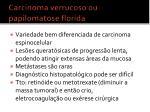 carcinoma verrucoso ou papilomatose florida