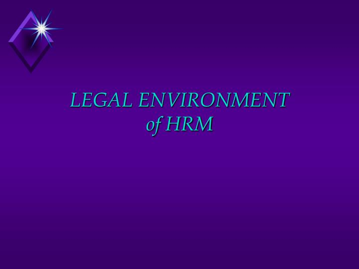 Legal environment of hrm