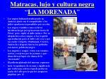 matracas lujo y cultura negra la morenada