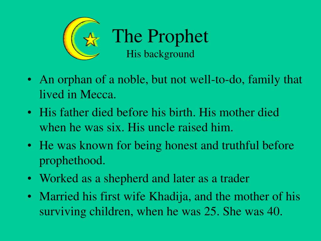 An orphan of a noble, but not well-to-do, family that lived in Mecca.