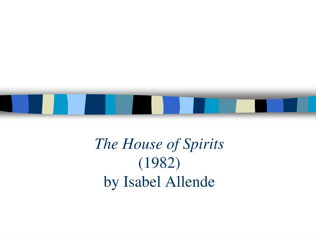the house of spi rits 1982 by isabel allende l.
