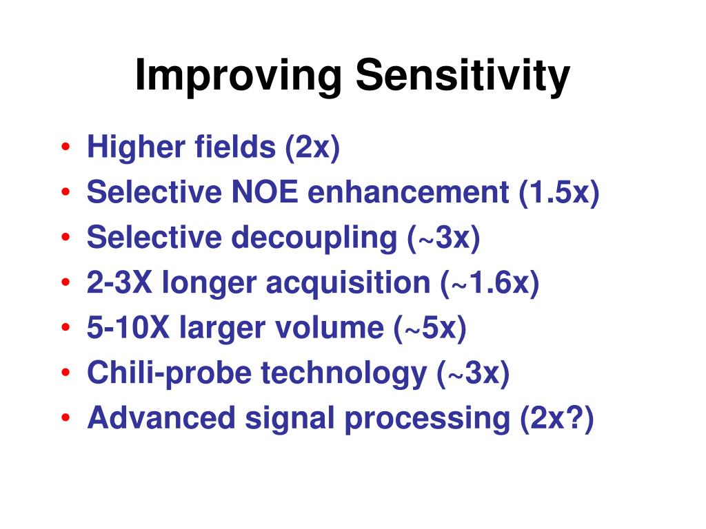 Improving Sensitivity