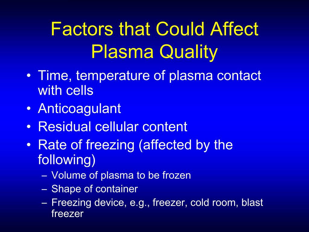 Factors that Could Affect Plasma Quality