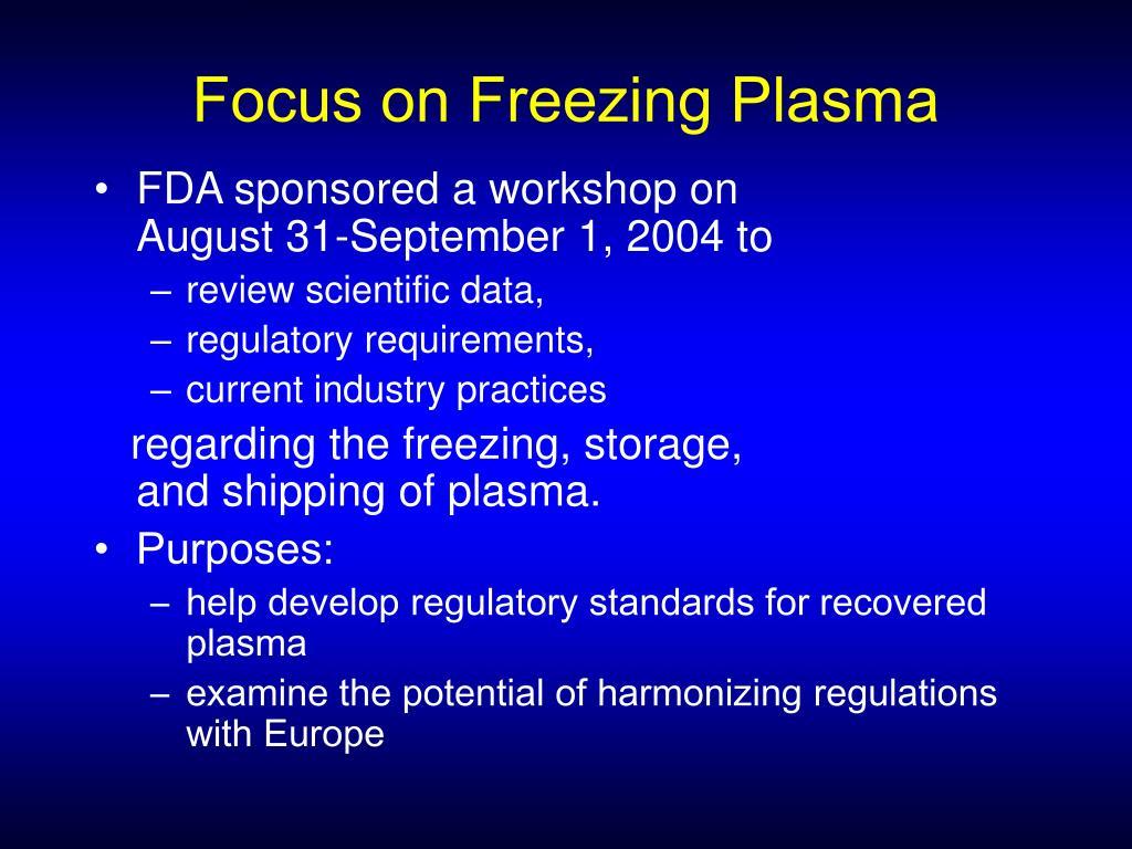 Focus on Freezing Plasma