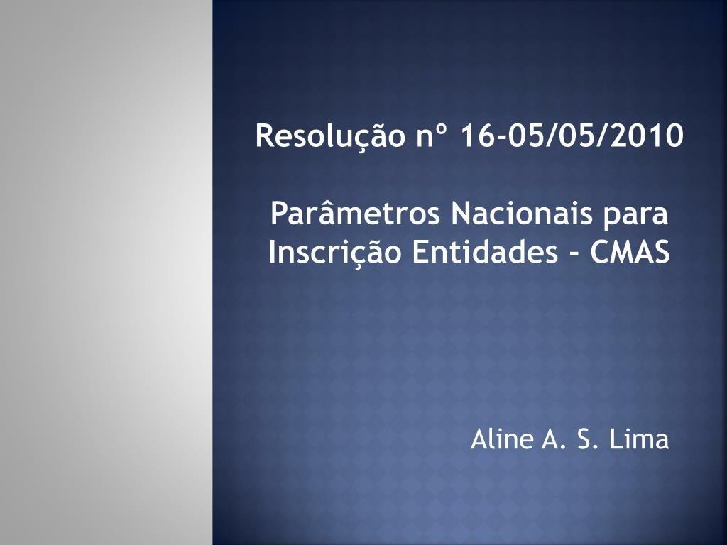 resolu o n 16 05 05 2010 par metros nacionais para inscri o entidades cmas l.