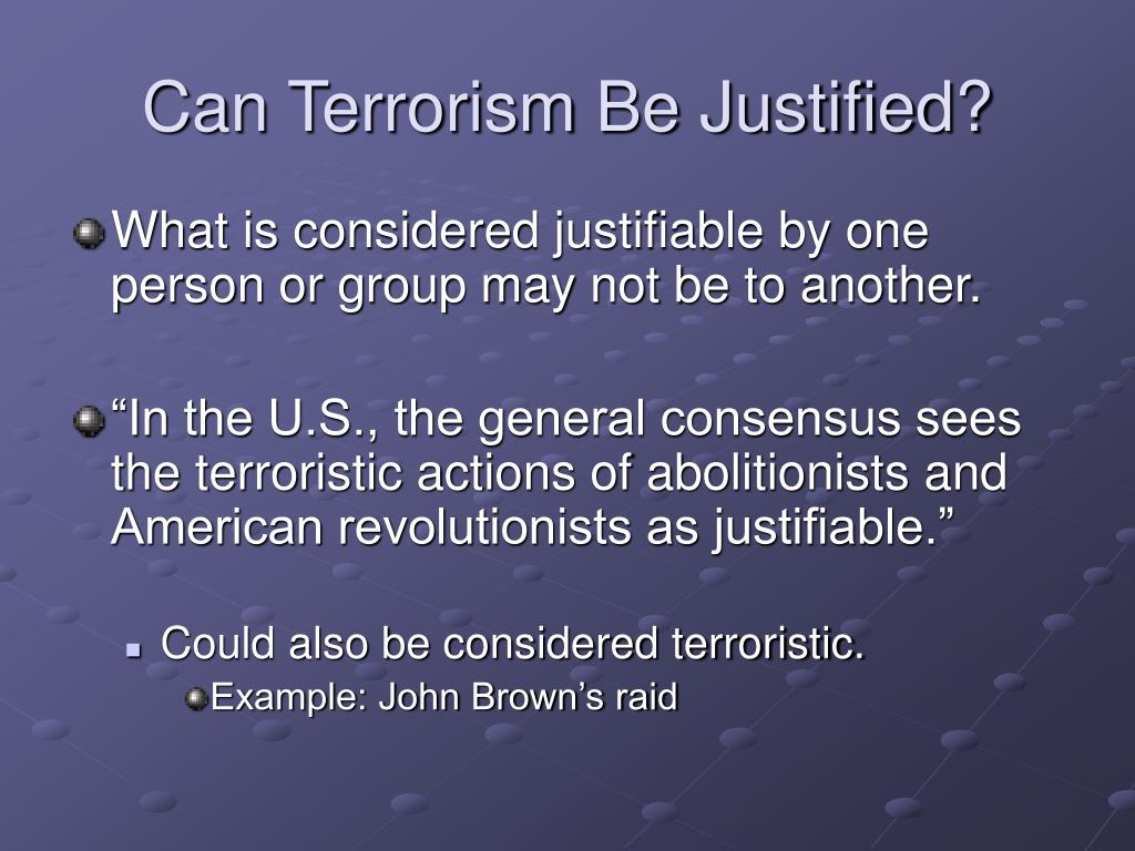 Can Terrorism Be Justified?