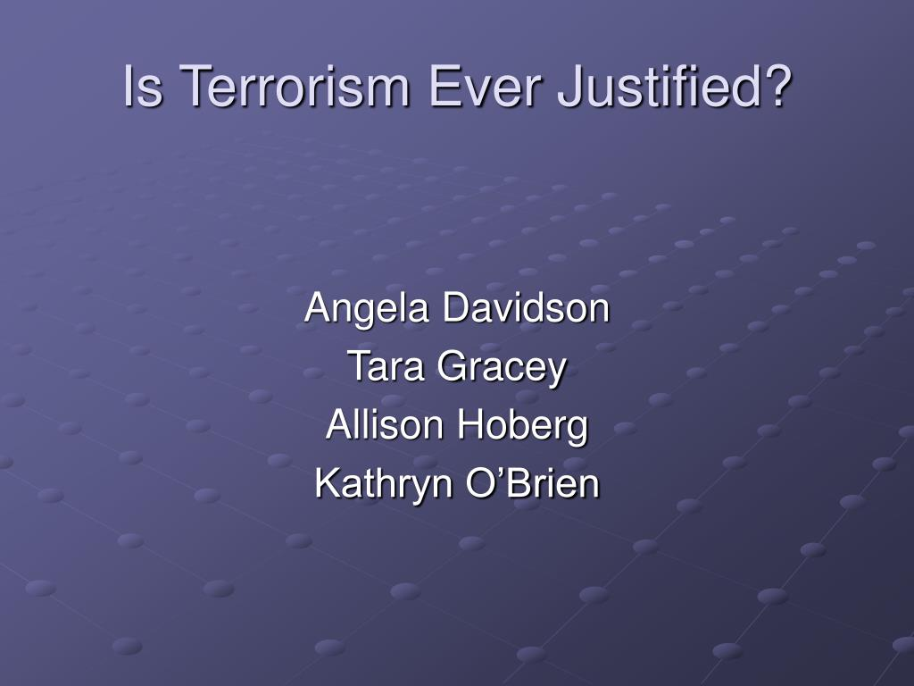 is terrorism ever justified l.