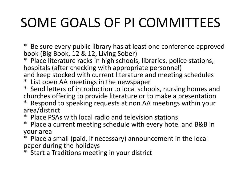 SOME GOALS OF PI COMMITTEES