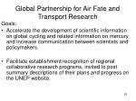 global partnership for air fate and transport research