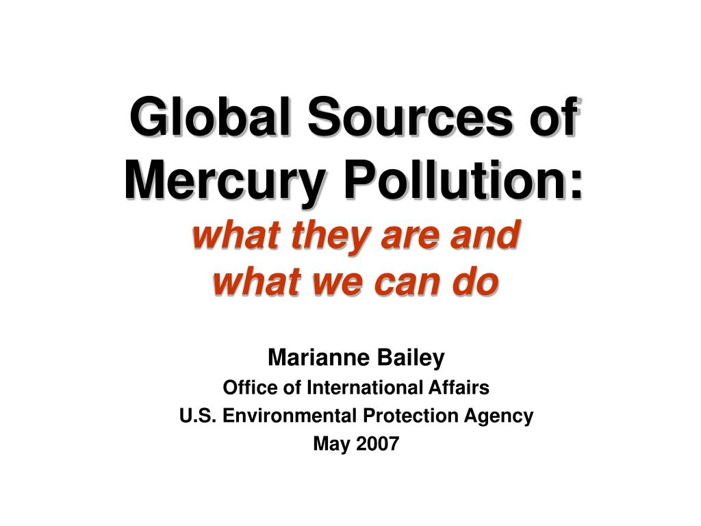 global sources of mercury pollution what they are and what we can do l.
