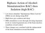 biphasic action of alcohol stimulation low bac then sedation high bac