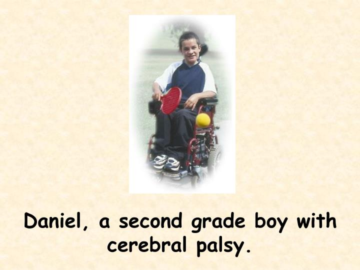 Daniel, a second grade boy with cerebral palsy.