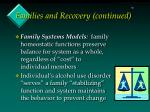 families and recovery continued