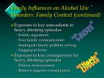 family influences on alcohol use disorders family context continued