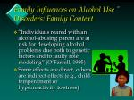 family influences on alcohol use disorders family context