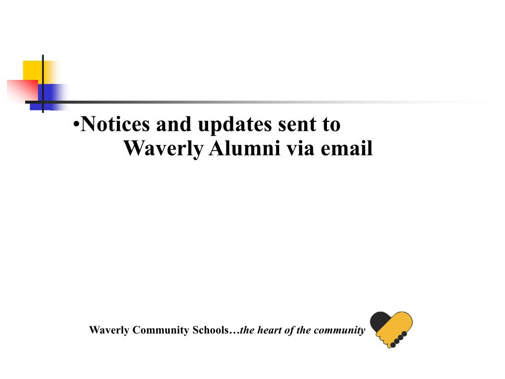Notices and updates sent to Waverly Alumni via email