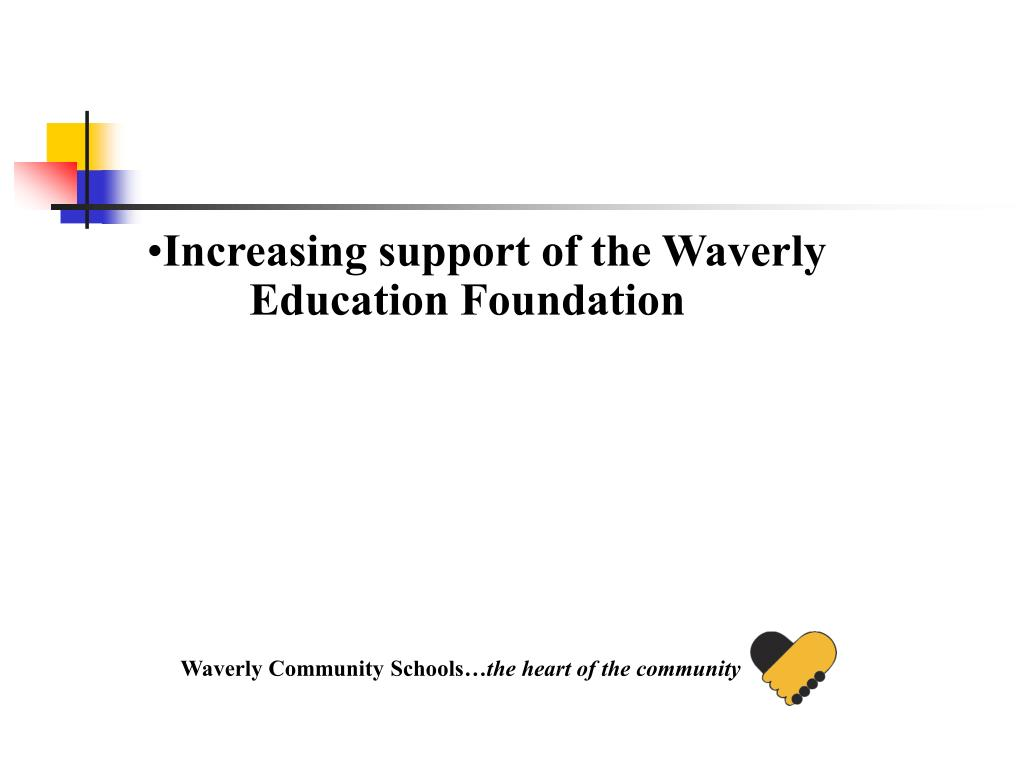 Increasing support of the Waverly Education Foundation