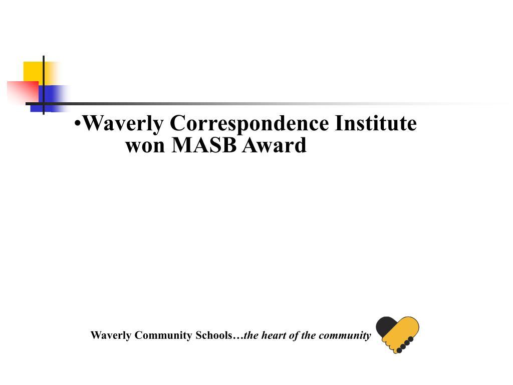 Waverly Correspondence Institute won MASB Award