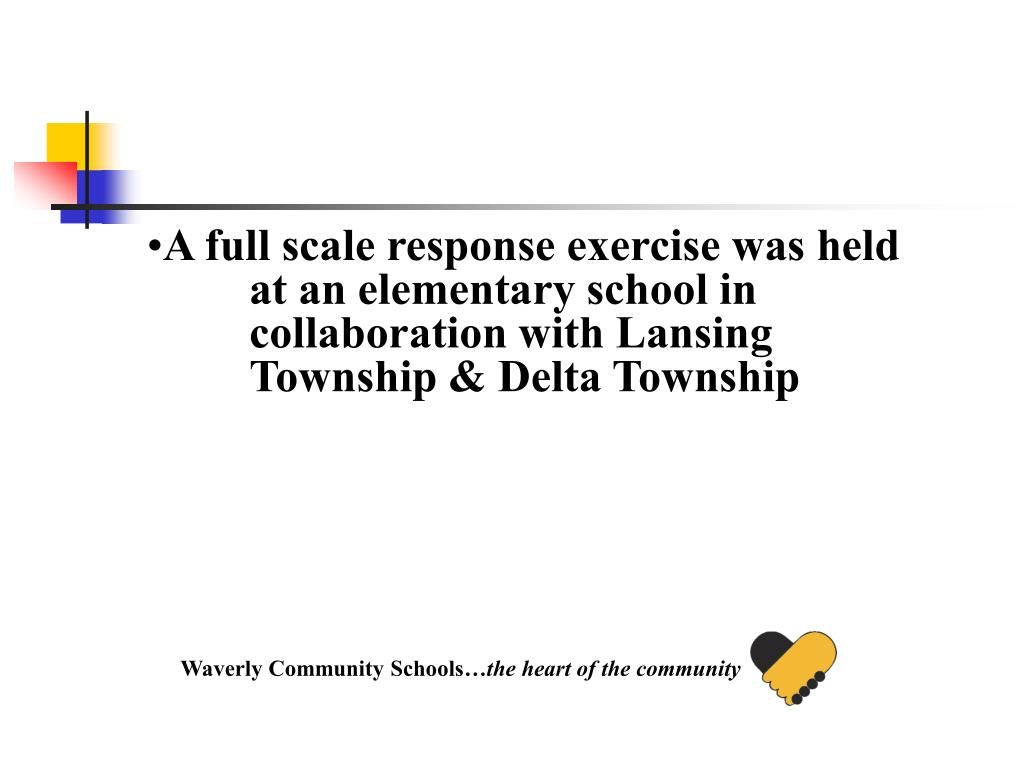 A full scale response exercise was held at an elementary school in collaboration with Lansing Township & Delta Township