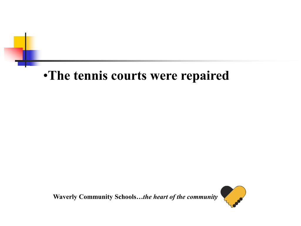 The tennis courts were repaired