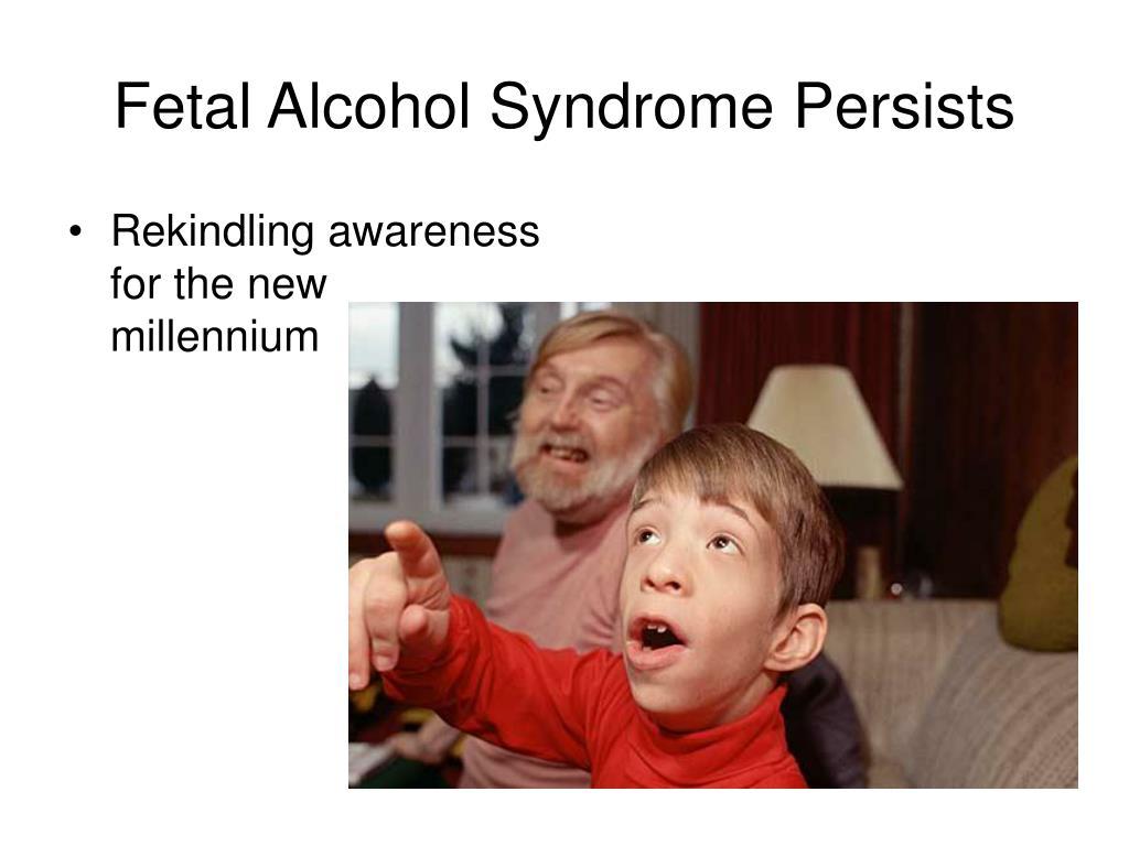 fetal alcohol syndrome persists l.