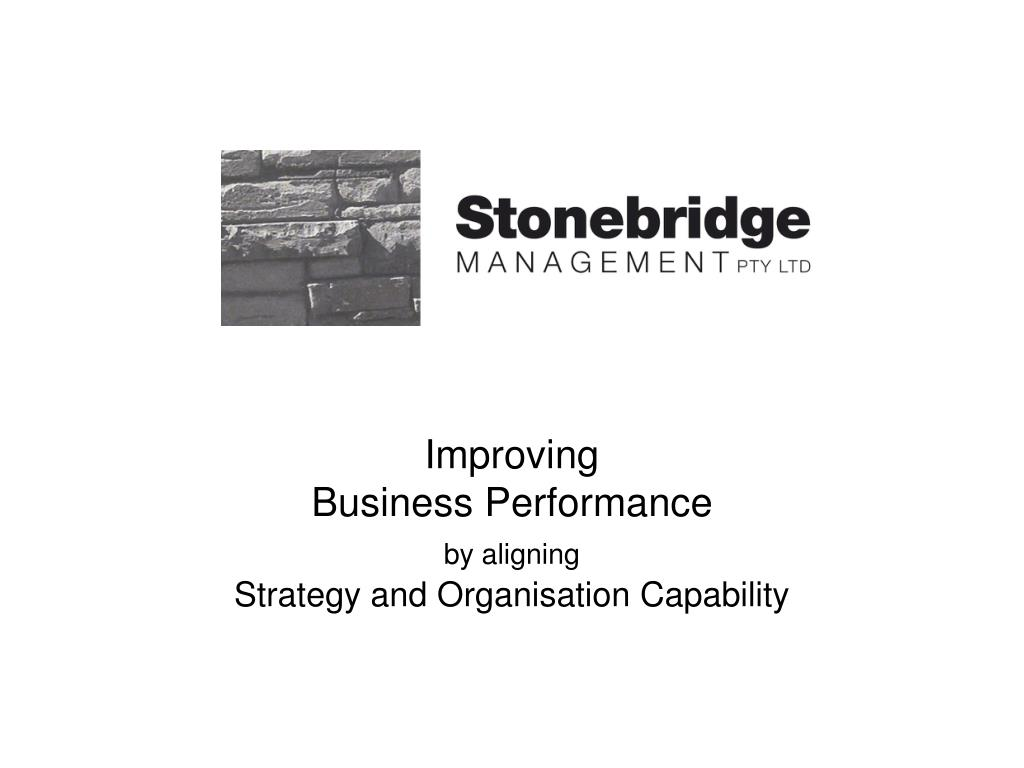 improving business performance by aligning strategy and organisation capability l.