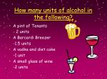 how many units of alcohol in the following