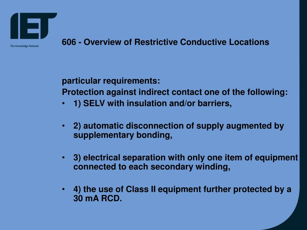 606 - Overview of Restrictive Conductive Locations