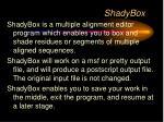 shadybox
